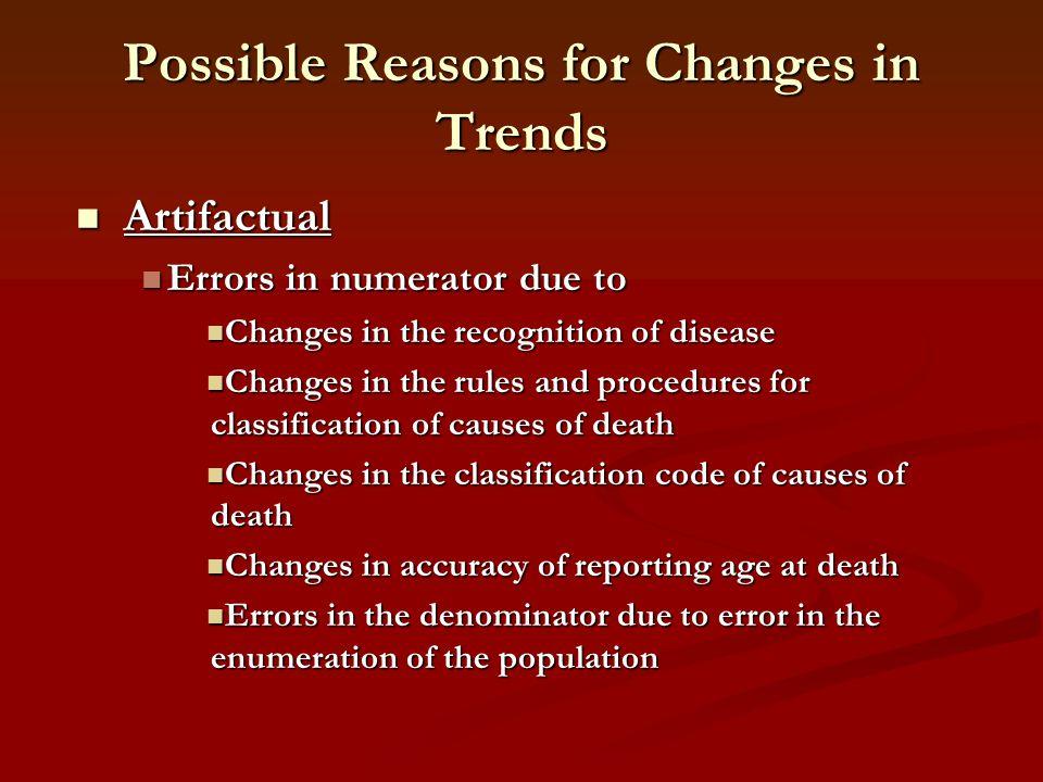 Possible Reasons for Changes in Trends