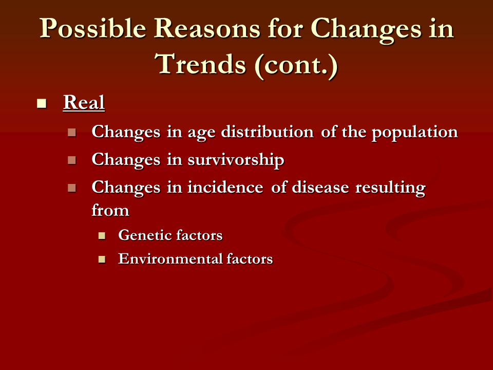 Possible Reasons for Changes in Trends (cont.)