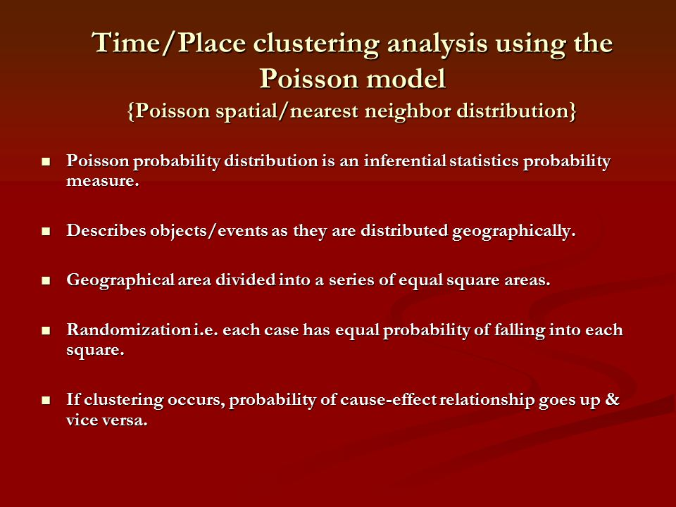 Time/Place clustering analysis using the Poisson model {Poisson spatial/nearest neighbor distribution}