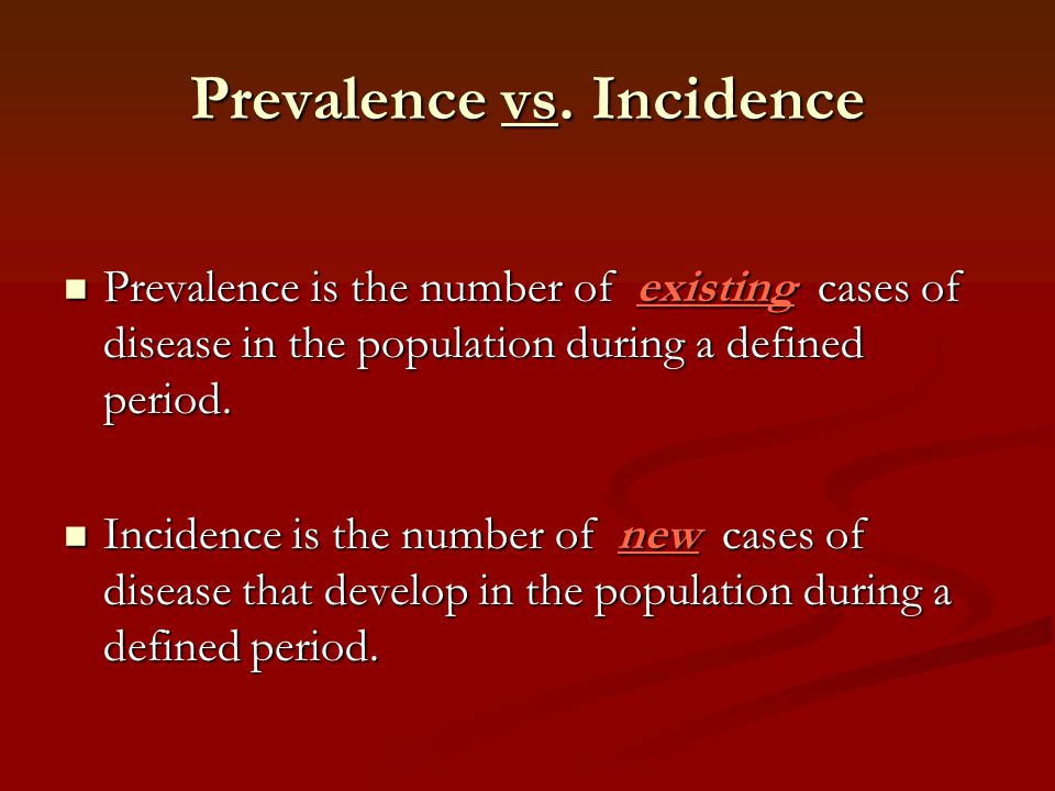 Prevalence vs. Incidence