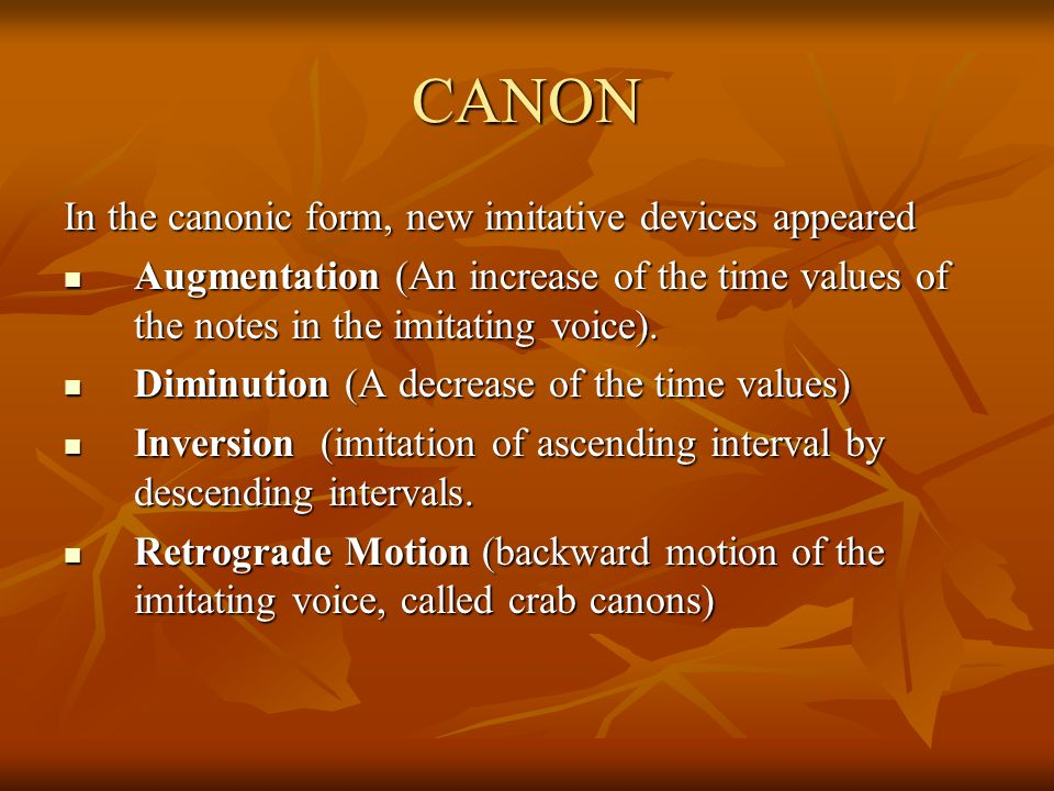 CANON In the canonic form, new imitative devices appeared