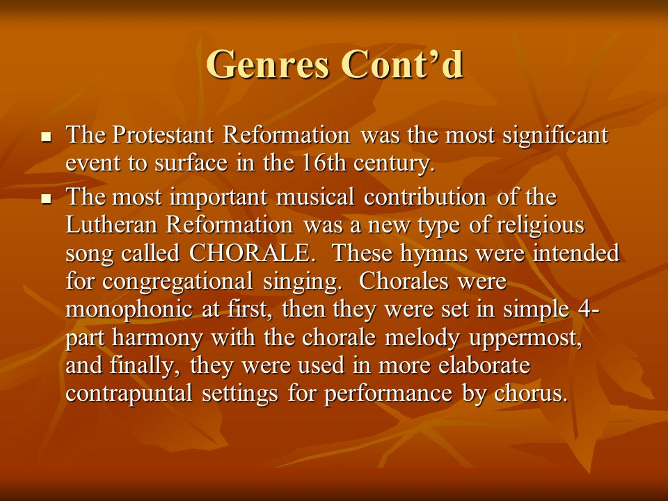 Genres Cont'd The Protestant Reformation was the most significant event to surface in the 16th century.