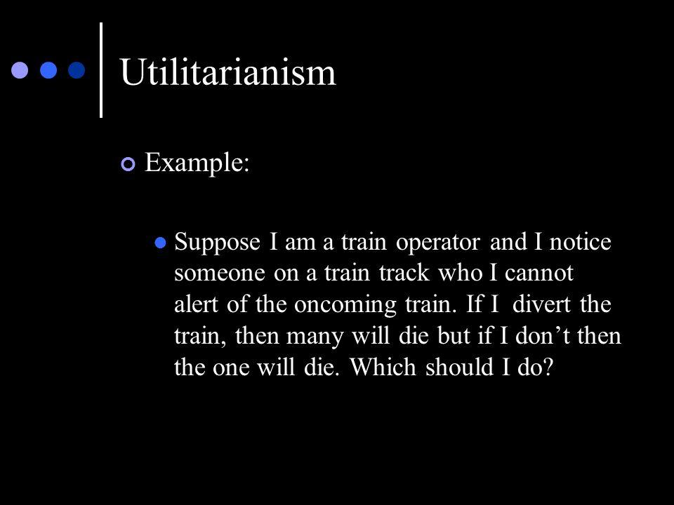 Utilitarianism Example:
