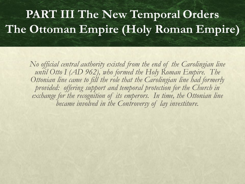 PART III The New Temporal Orders The Ottoman Empire (Holy Roman Empire)