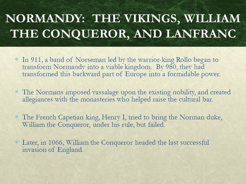 NORMANDY: THE VIKINGS, WILLIAM THE CONQUEROR, AND LANFRANC
