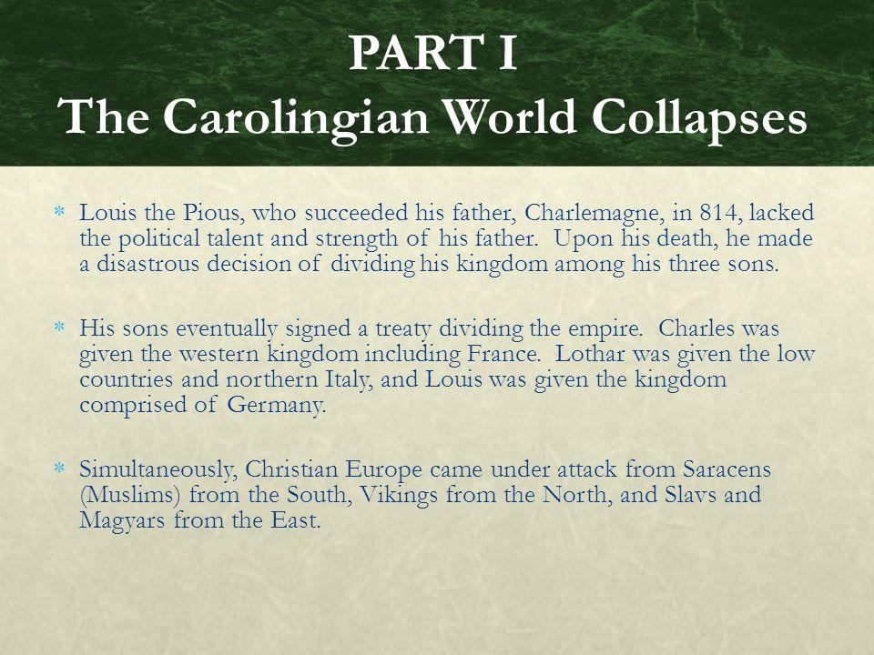 PART I The Carolingian World Collapses