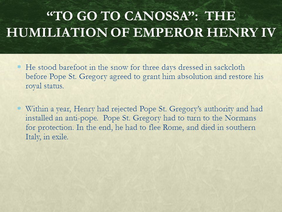 TO GO TO CANOSSA : THE HUMILIATION OF EMPEROR HENRY IV