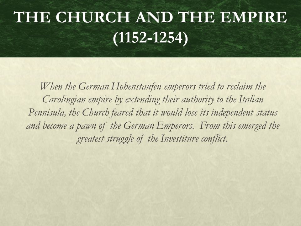 THE CHURCH AND THE EMPIRE (1152-1254)