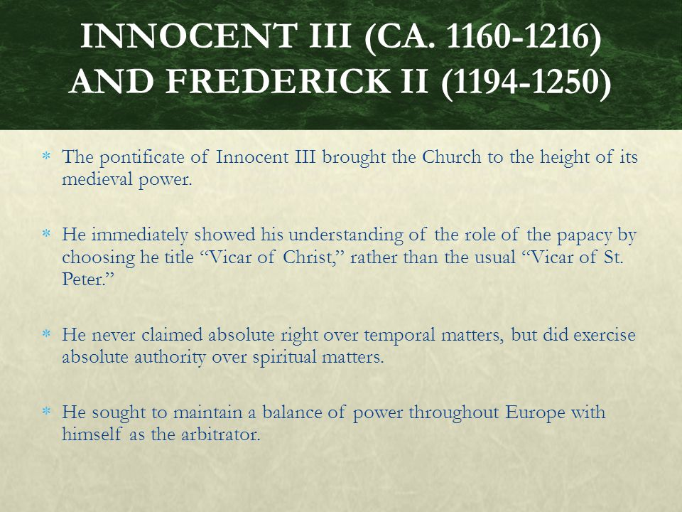 INNOCENT III (CA. 1160-1216) AND FREDERICK II (1194-1250)