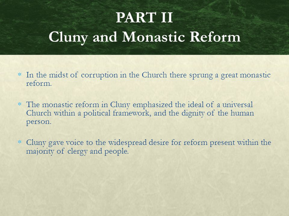 PART II Cluny and Monastic Reform