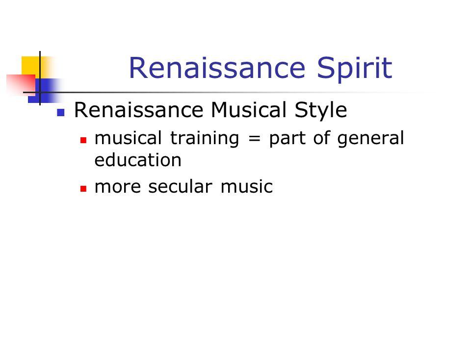 Renaissance Spirit Renaissance Musical Style