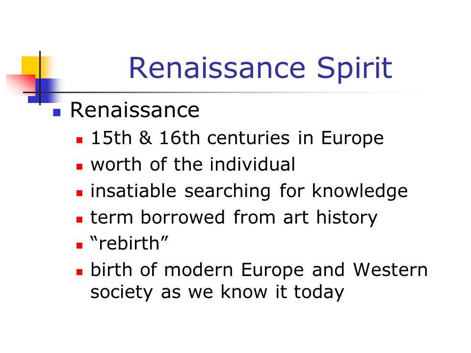 Renaissance Spirit Renaissance 15th & 16th centuries in Europe