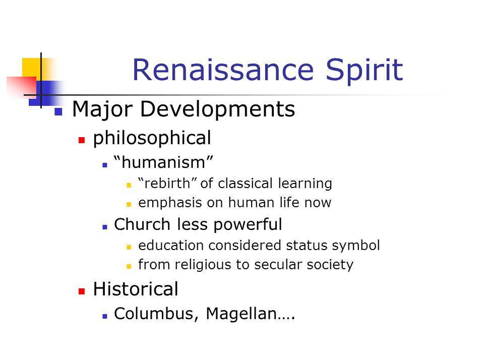 Renaissance Spirit Major Developments philosophical Historical