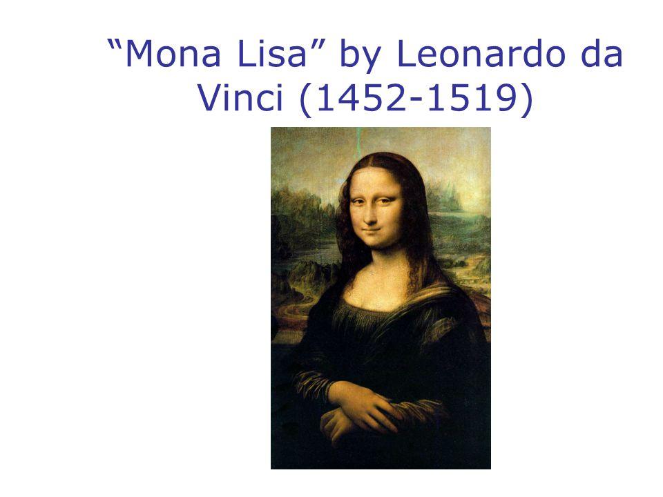 Mona Lisa by Leonardo da Vinci (1452-1519)