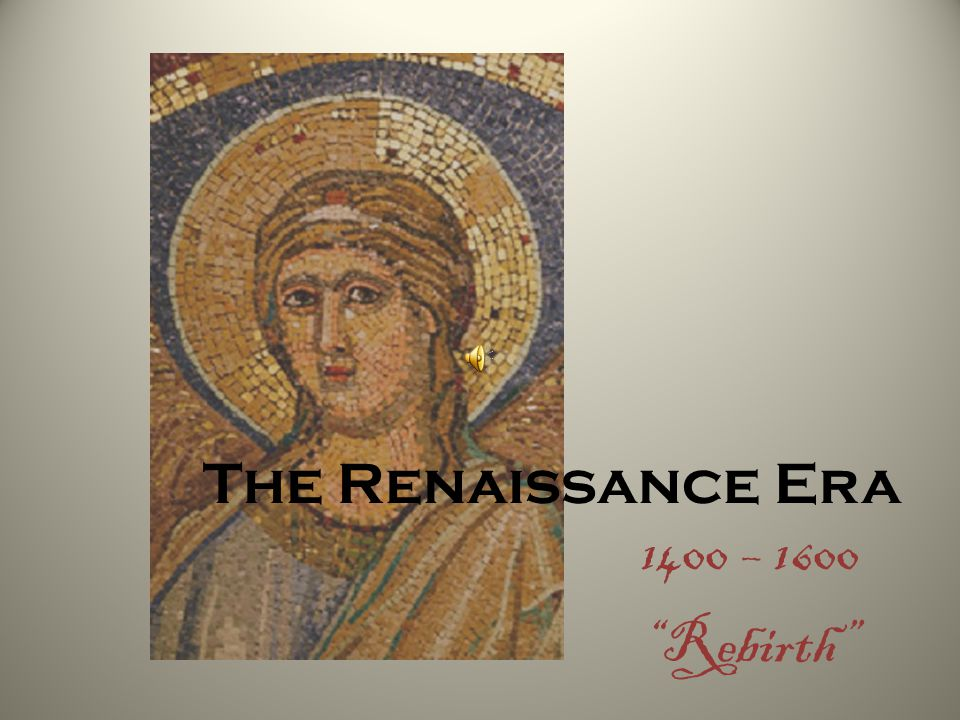 The Renaissance Era Audio Clip is Bovicelli 1400 – 1600 Rebirth