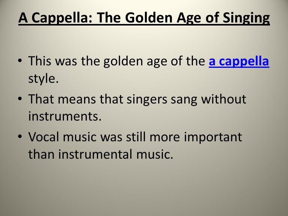 A Cappella: The Golden Age of Singing