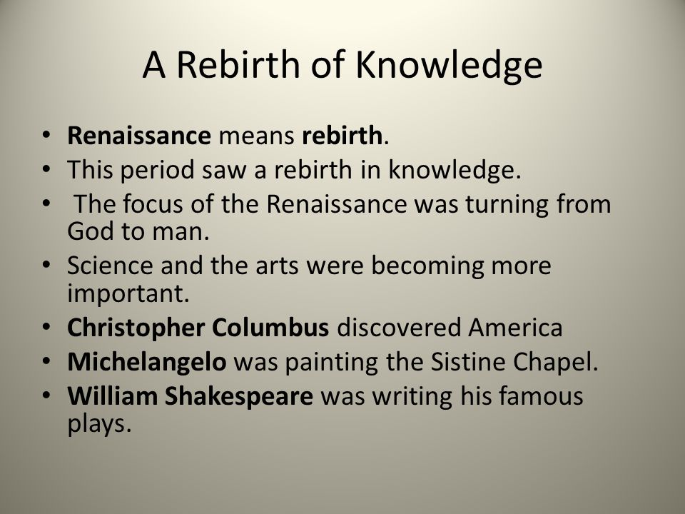 A Rebirth of Knowledge Renaissance means rebirth.