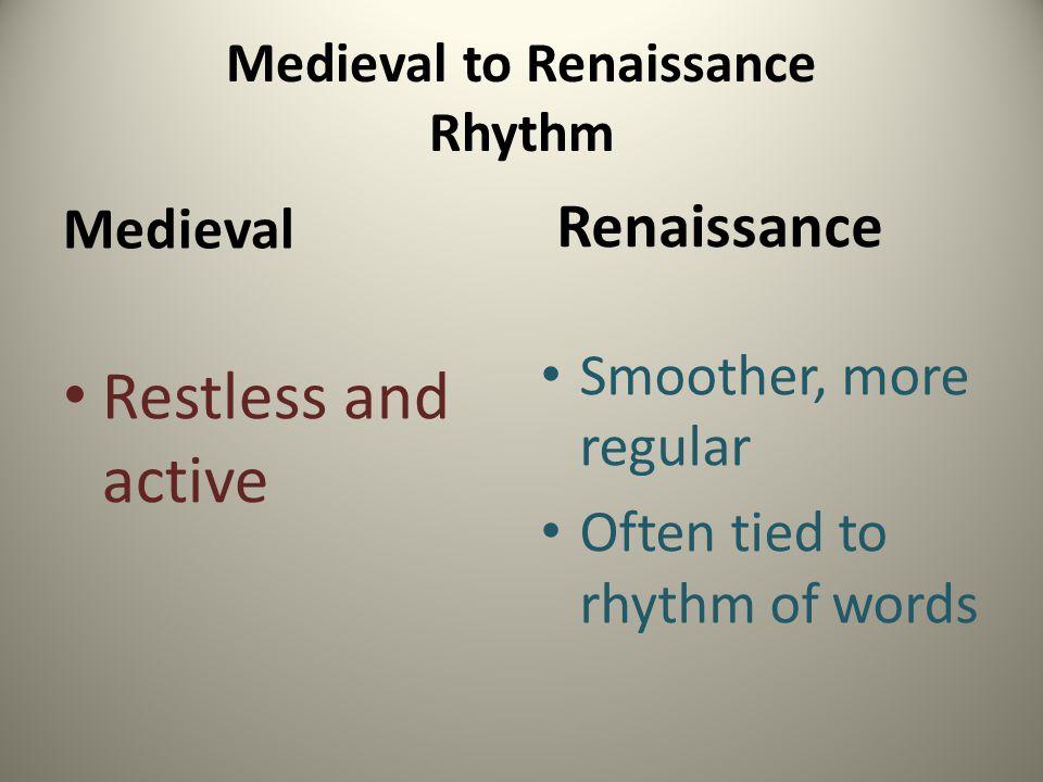 Medieval to Renaissance Rhythm