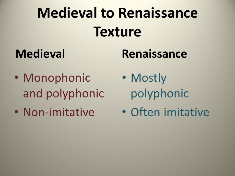 Medieval to Renaissance Texture