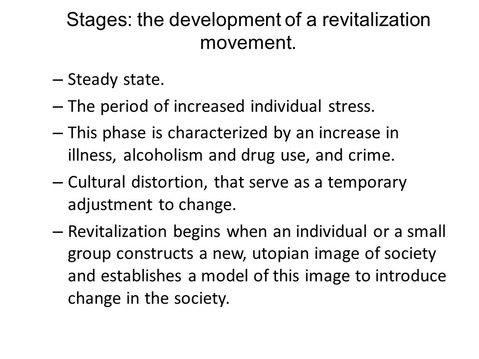 Stages: the development of a revitalization movement.