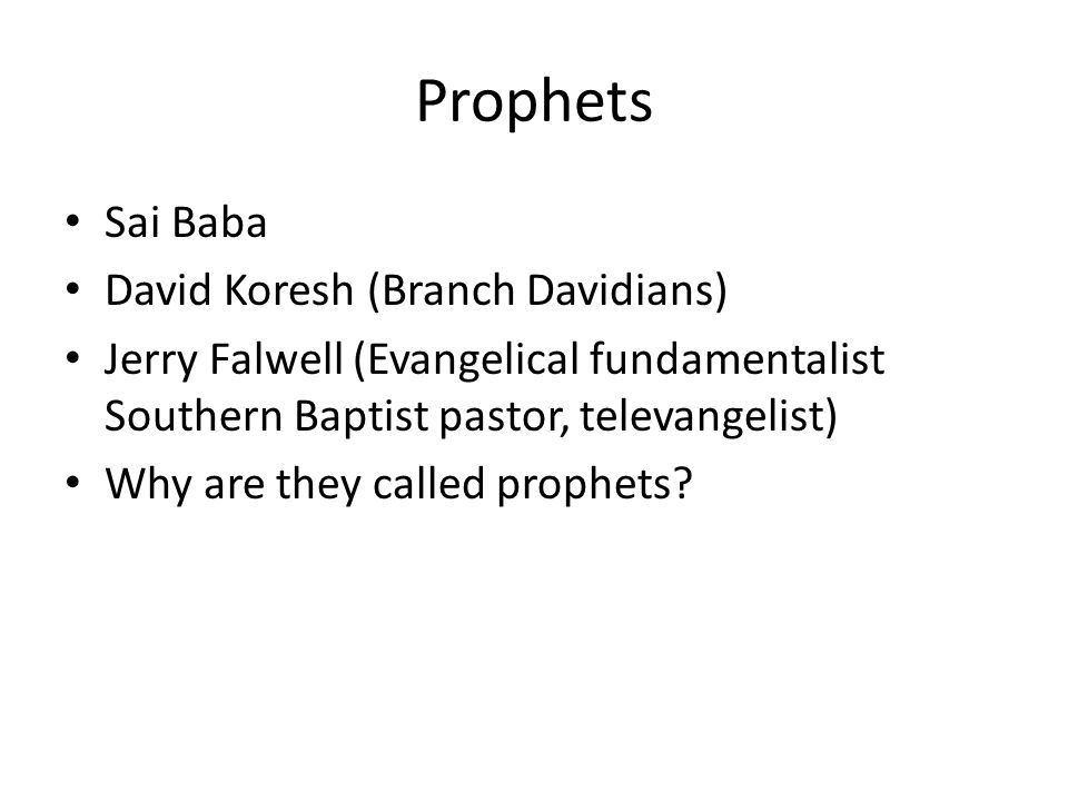 Prophets Sai Baba David Koresh (Branch Davidians)