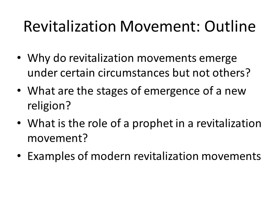 Revitalization Movement: Outline