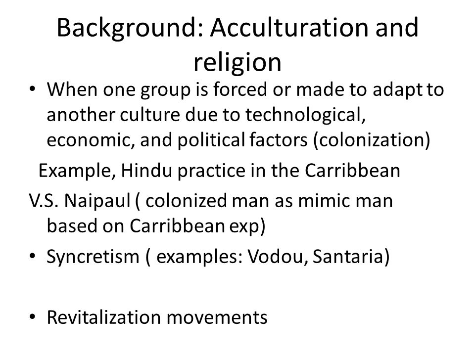 Background: Acculturation and religion