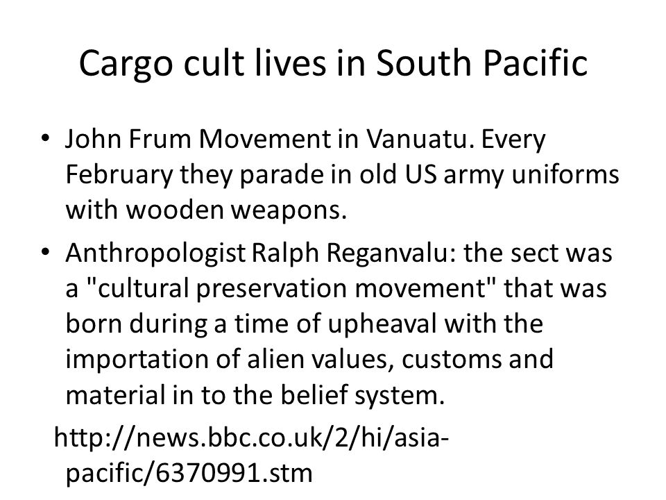 Cargo cult lives in South Pacific