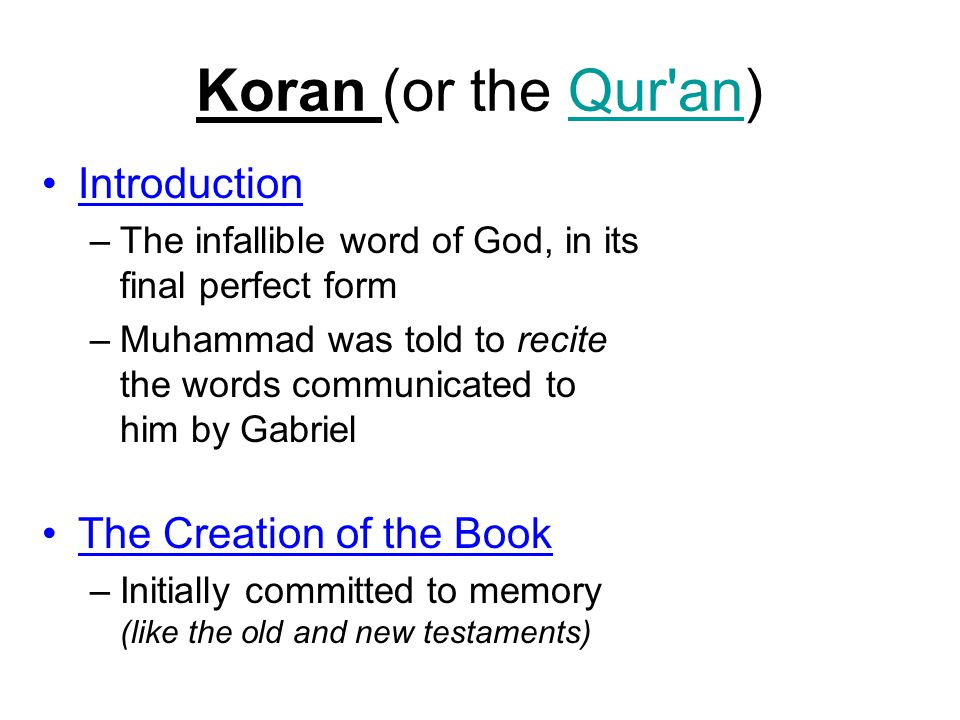 Koran (or the Qur an) Introduction The Creation of the Book