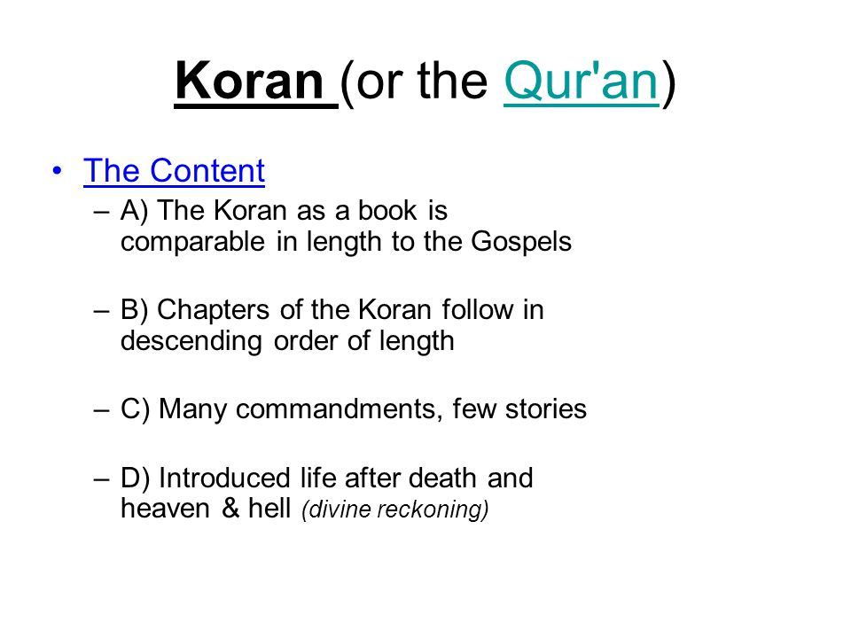 Koran (or the Qur an) The Content