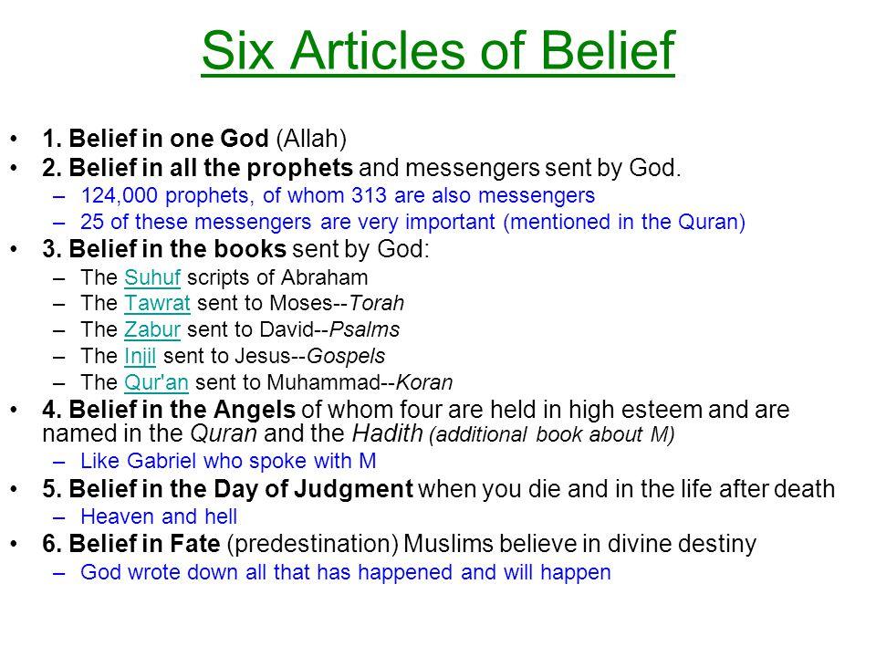 Six Articles of Belief 1. Belief in one God (Allah)