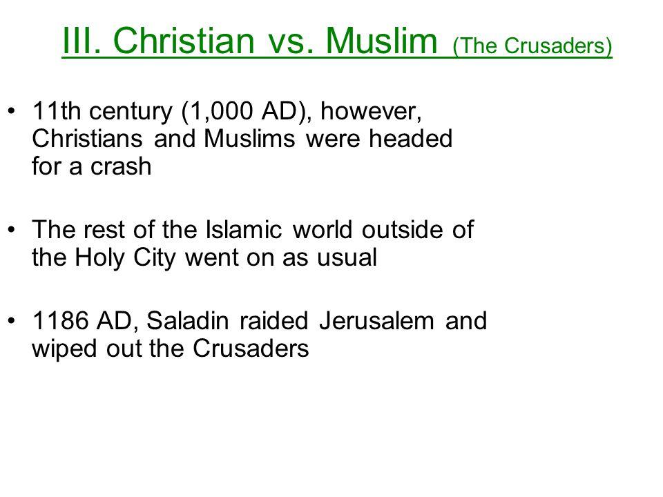 III. Christian vs. Muslim (The Crusaders)