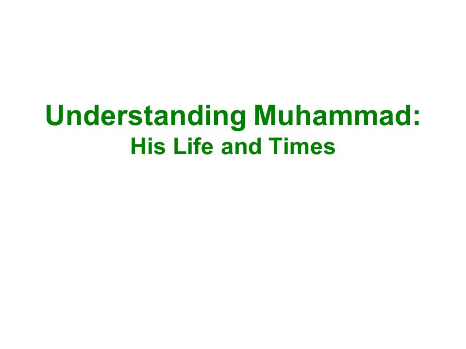 Understanding Muhammad: His Life and Times
