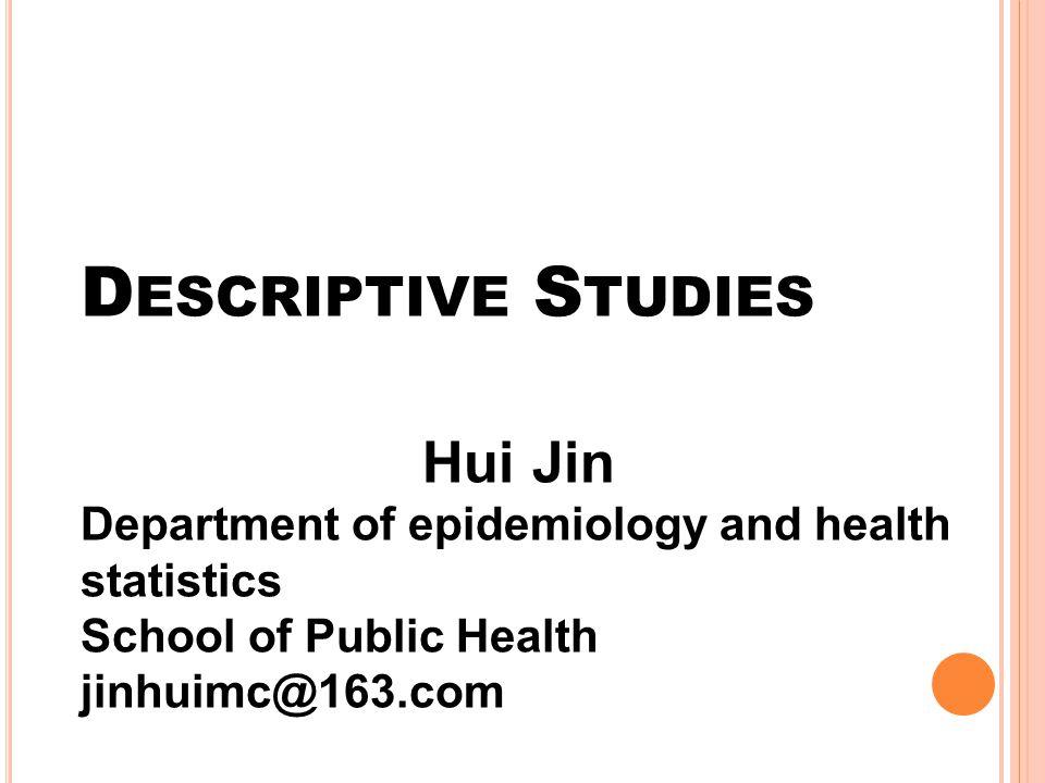 Descriptive Studies Hui Jin