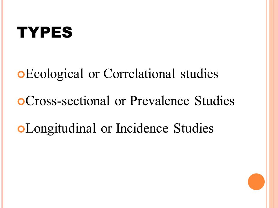 TYPES Ecological or Correlational studies