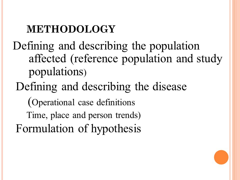 Defining and describing the disease (Operational case definitions