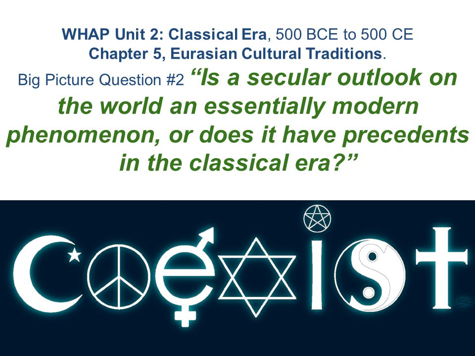 WHAP Unit 2: Classical Era, 500 BCE to 500 CE