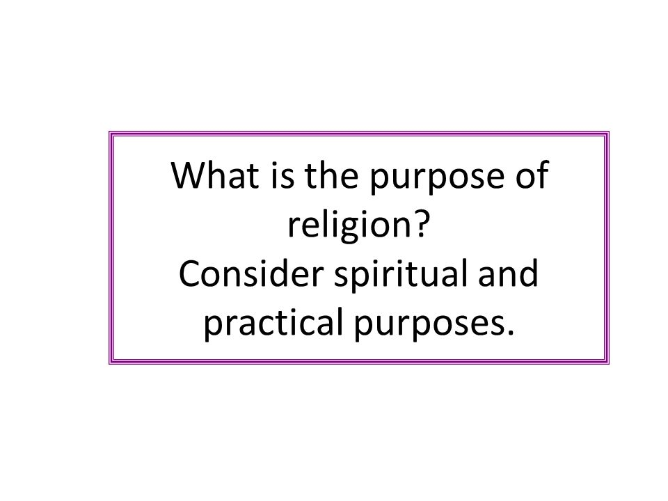 What is the purpose of religion