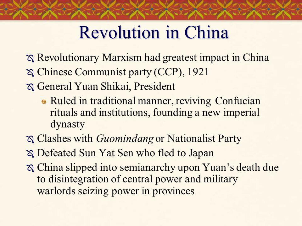 Revolution in China Revolutionary Marxism had greatest impact in China