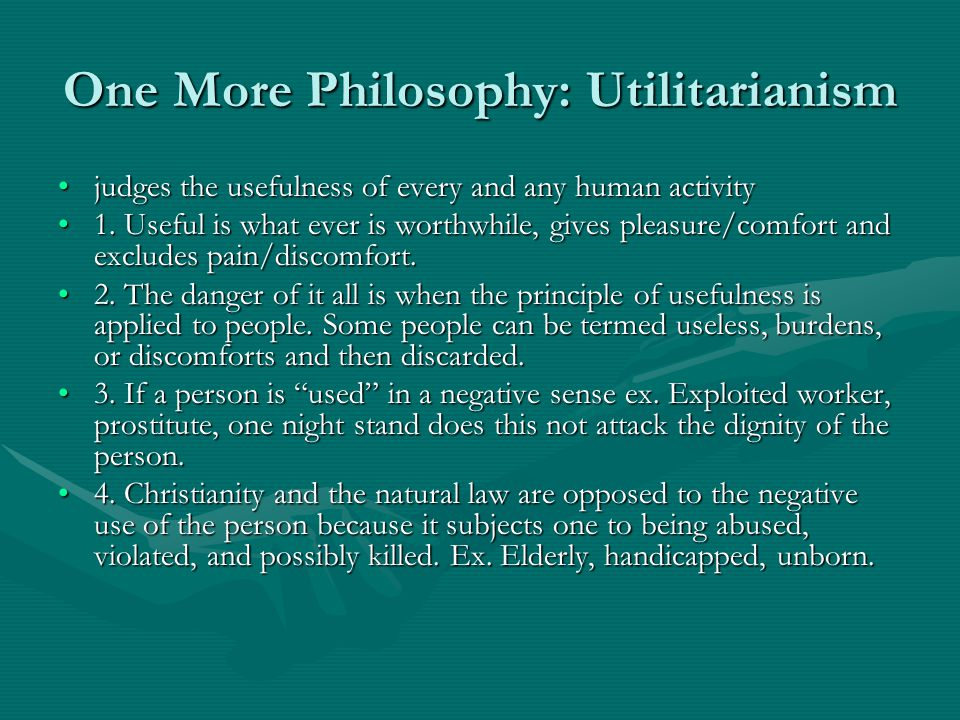 One More Philosophy: Utilitarianism