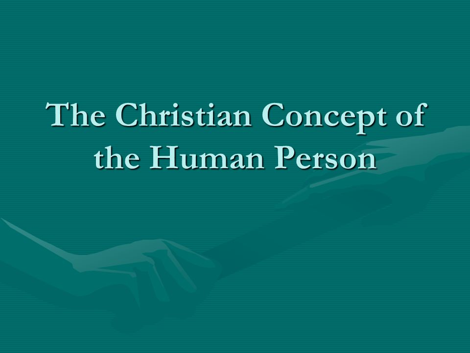 The Christian Concept of the Human Person