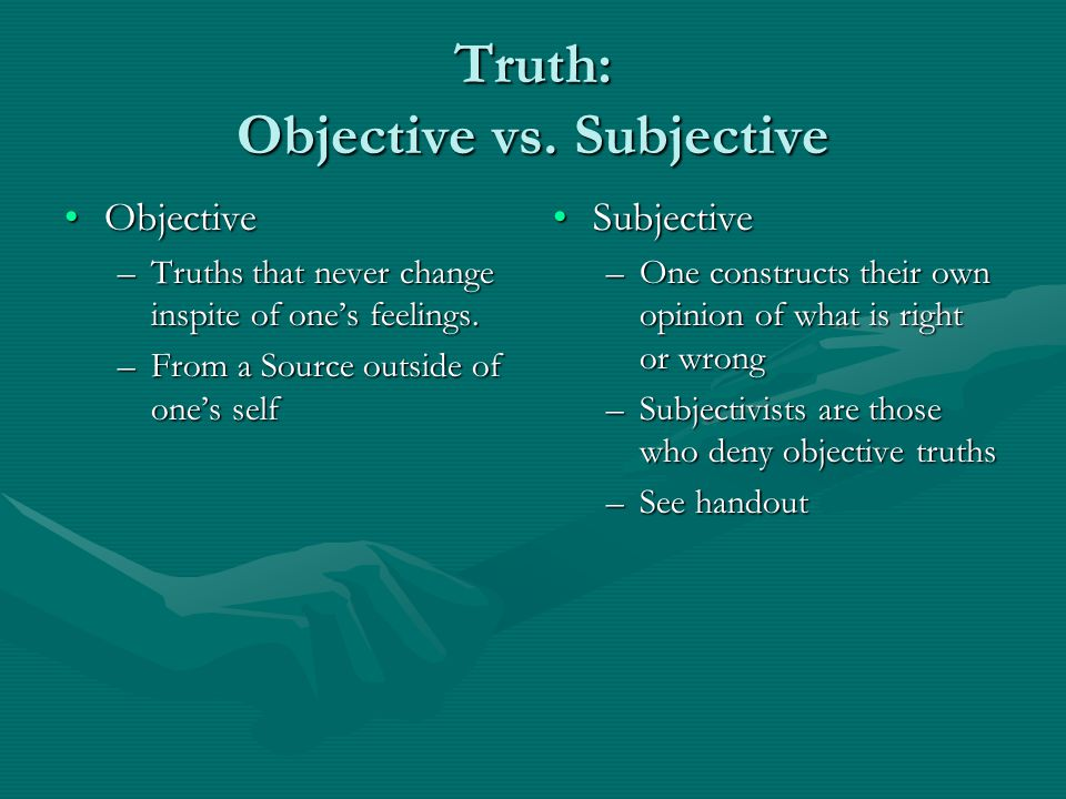 Truth: Objective vs. Subjective