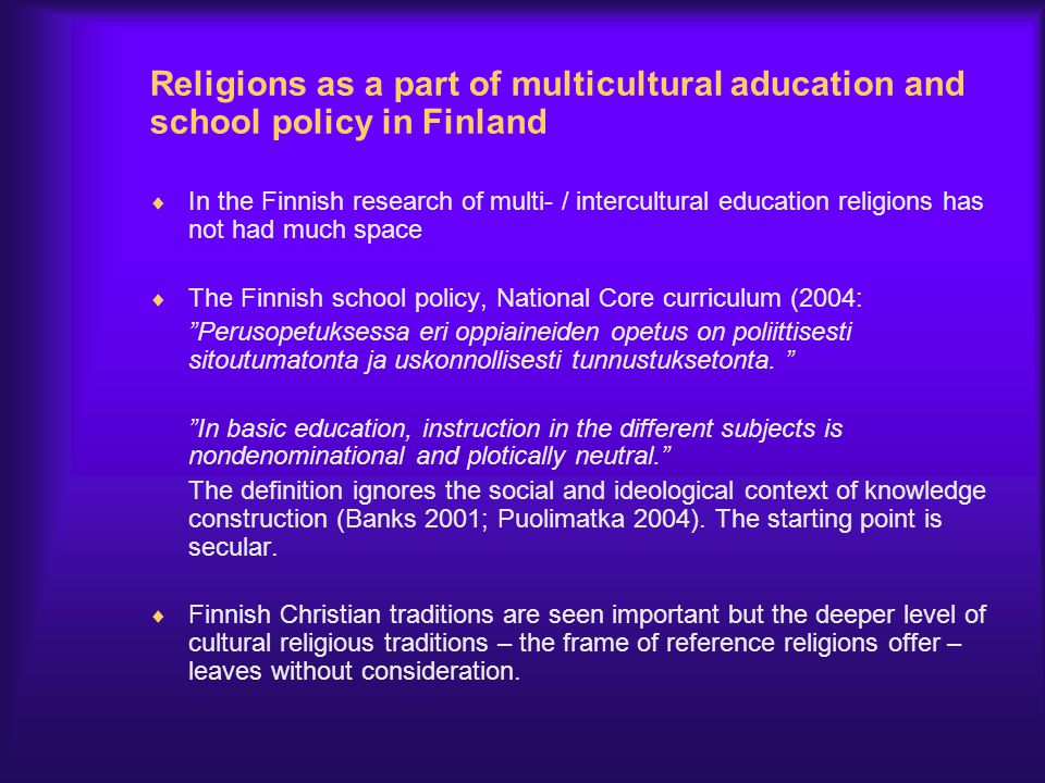 Religions as a part of multicultural aducation and school policy in Finland