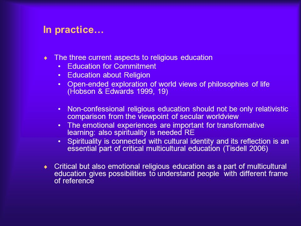 In practice… The three current aspects to religious education