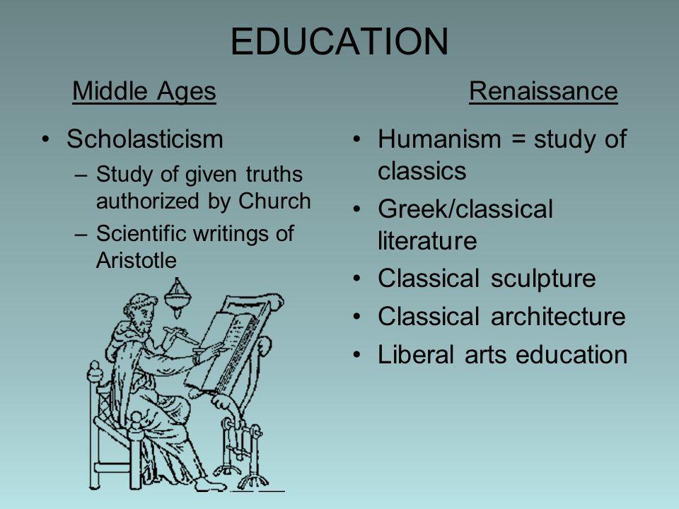 EDUCATION Middle Ages Renaissance