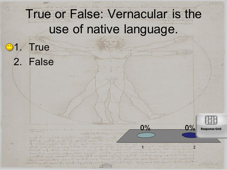 True or False: Vernacular is the use of native language.