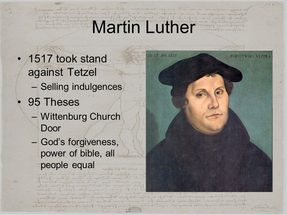 Martin Luther 1517 took stand against Tetzel 95 Theses