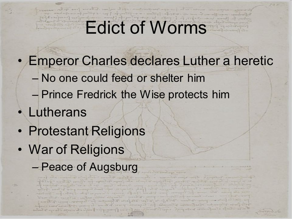 Edict of Worms Emperor Charles declares Luther a heretic Lutherans