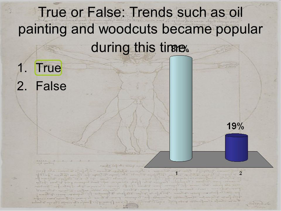 True or False: Trends such as oil painting and woodcuts became popular during this time.