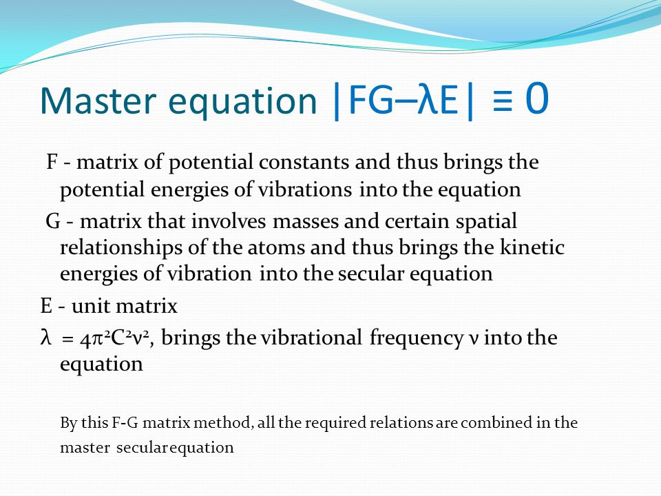 Master equation |FG–λE| ≡ 0